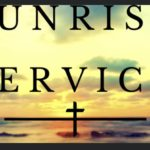 Annual Sunrise Service, Sunday April 4, 2021